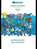 BABADADA, Deutsch mit Artikeln - shqipe, das Bildwörterbuch - fjalor me ilustrime: German with articles - Albanian, visual dictionary