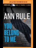 You Belong to Me: And Other True Cases (Ann Rule's Crime Files)