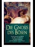 Die Gnosis des Bösen - Entstehung und Kult des Hexensabbats, des Satanismus und der Schwarzen Messe: Die Synagoge des Satan