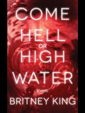 Come Hell Or High Water: A Psychological Thriller