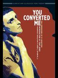 You Converted Me: The Confessions of St. Augustine