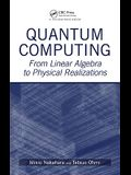 Quantum Computing: From Linear Algebra to Physical Realizations
