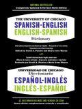 The University of Chicago Spanish-English Dictionary/Diccionario Universidad de Chicago Ingles-Espanol