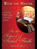 With the Master in the School of Tested Faith: A Ladies' Bible Study of the Epistle of James