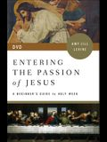 Entering the Passion of Jesus DVD: A Beginner's Guide to Holy Week