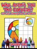 Why, Aren't You The Copycat? Grid Copy Drawing Book for Children