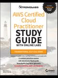 Aws Certified Cloud Practitioner Study Guide with Online Labs: Clf-C01 Exam