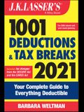 J.K. Lasser's 1001 Deductions and Tax Breaks 2021: Your Complete Guide to Everything Deductible