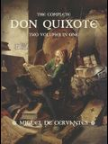 The Complete Don Quixote: Two Volumes in One