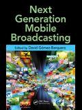 Next Generation Mobile Broadcasting