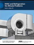 Ppi HVAC and Refrigeration Six-Minute Problems - Comprehensive Practice Problems for the Ncees Pe Mechanical HVAC & Refrigeration Exam