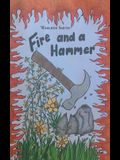 Fire and a Hammer