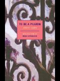 To Be a Pilgrim (New York Review Books)