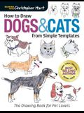 How to Draw Dogs & Cats from Simple Templates: The Drawing Book for Pet Lovers
