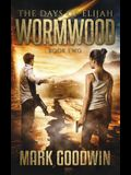 Wormwood: A Novel of the Great Tribulation in America