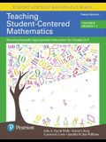 Teaching Student-Centered Mathematics: Developmentally Appropriate Instruction for Grades 3-5 (Volume II), with Enhanced Pearson Etext - Access Card P