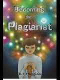 Becoming The Plagiarist