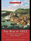 The War of 1812: The Fight for American Trade Rights