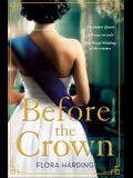 Before the Crown