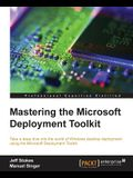 Mastering the Microsoft Deployment Toolkit