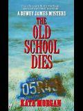 Old School Dies