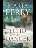 Echo of Danger: A Romance Novel