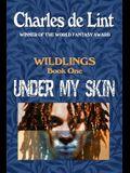 Under My Skin: Wildlings Book 1