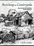 Sketching the Countryside: How to Draw the Vanishing Rural Landscape