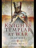The Knights Templar at War 1120-1312