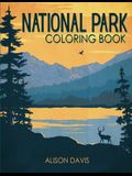 National Parks Coloring Book: An Adventure Into The Most Beautiful National Parks of The USA