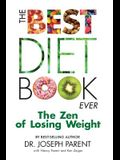 The Best Diet Book Ever: The Zen of Losing Weight