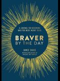 Braver by the Day: A Journal for Finding Your Voice and Living Boldly