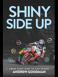 Shiny Side Up: From First Ride to Fast Rider