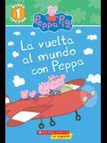 La Vuelta al Mundo Con Peppa = Around the World with Peppa