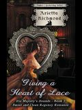 Giving a Heart of Lace: Sweet and Clean Regency Romance