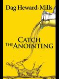 Catch the Anointing