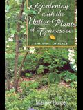 Gardening with the Native Plants of Tenn: The Spirit of Place