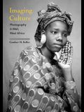 Imaging Culture: Photography in Mali, West Africa