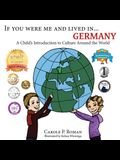 If You Were Me and Lived in... Germany: A Child's Introduction to Culture Around the World
