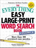 The Everything Easy Large-Print Word Search Book, Volume 8, Volume 8: More Than 100 Oversized Easy Puzzles