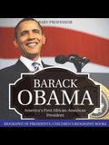 Barack Obama: America's First African-American President - Biography of Presidents - Children's Biography Books