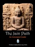 The Jain Path: An Annotated Guide