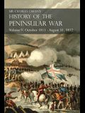Sir Charles Oman's History of the Peninsular War Volume V: October 1811 - August 31, 1812 Valencia, Ciudad Rodrigo, Badajoz, Salamanca, Madrid
