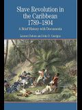 Slave Revolution in the Caribbean, 1789-1804: A Brief History with Documents (Bedford Series in History & Culture)