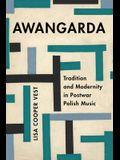 Awangarda, Volume 28: Tradition and Modernity in Postwar Polish Music