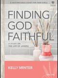 Finding God Faithful - Teen Girls' Bible Study Leader Kit: A Study on the Life of Joseph