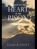 Search for the Heart of the Bison: Neandertals Book Three