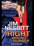 The Right Wrong Number: An Ed Earl Burch Novel