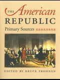 The American Republic: Primary Sources