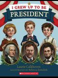 I Grew Up to Be President